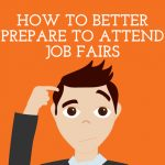 How to Better Prepare to Attend Job Fairs