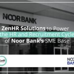ZenHR Solutions to Power the HR and Recruitment Cycle of Noor Bank's SME Base