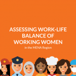 Assessing Work-Life Balance of Working Women in the MENA Region